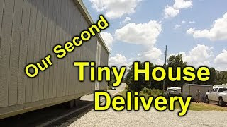 TINY HOUSE: 2nd Delivery Attempt
