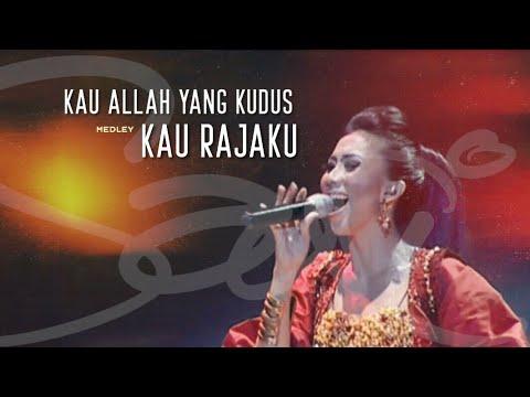 Sari Simorangkir - 01. Kau Allah yang Kudus medley Kau Rajaku (The Creator Live Concert)