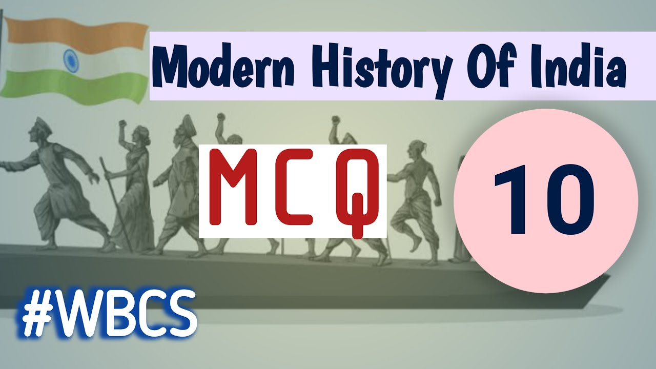 P-10 || Modern History Of India MCQ For WBCS Examination ||