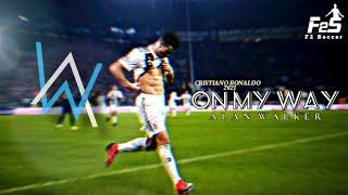 Cristiano Ronaldo ● Alan Walker - ON MY WAY ● Skills & Goals ● [HD]