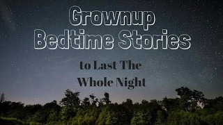 Fall Asleep to 8 hours of lulling boring bedtime stories and sleep all night