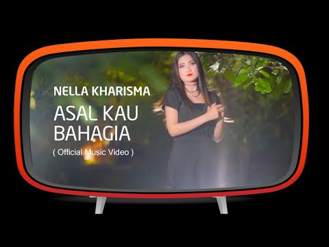 Nella Kharisma - Asal Kau Bahagia (Official Music Video)