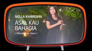 Gambar cover Nella Kharisma - Asal Kau Bahagia (Official Music Video)