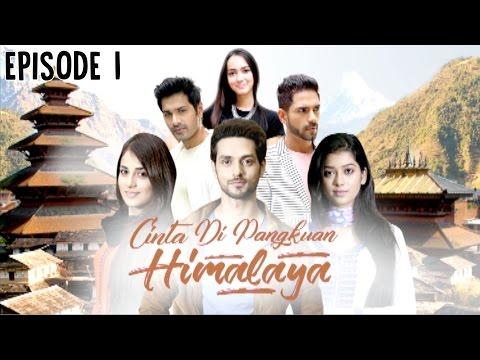 Cinta di Pangkuan Himalaya ANTV Episode 1