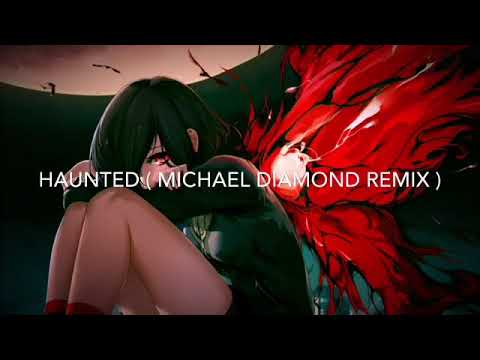 Download lagu Nightcore~ Haunted ( Michael Diamond Remix ) terbaru