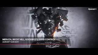 Meduza, Becky Hill, Goodboys - Lose Control (Adronity Hard Edit)