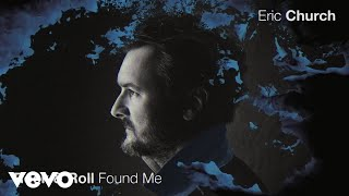 Eric Church - Rock & Roll Found Me (Official Audio)