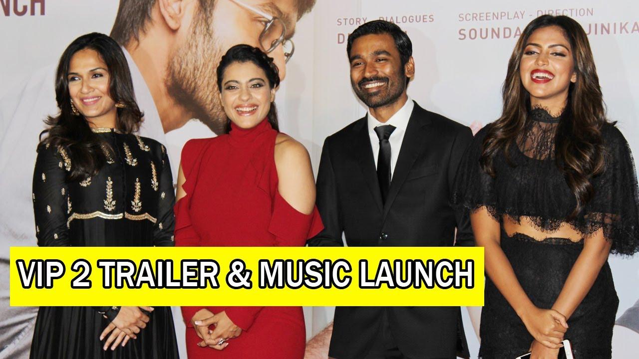 VIP 2 Official Trailer & Music Launch | Kajol, Dhanush | Full Video HD