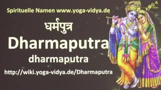 Spiritueller Name Dharmaputra   - Bedeutung und Übersetzung aus dem Sanskrit