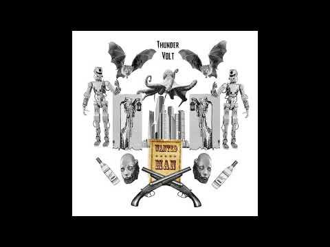 Thunder Volt - Wanted Man (2020) (New Full Album)