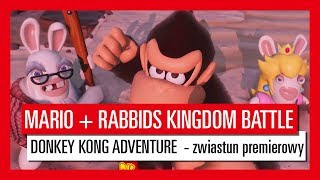 Mario + Rabbids Kingdom Battle Donkey Kong Adventure - zwiastun premierowy