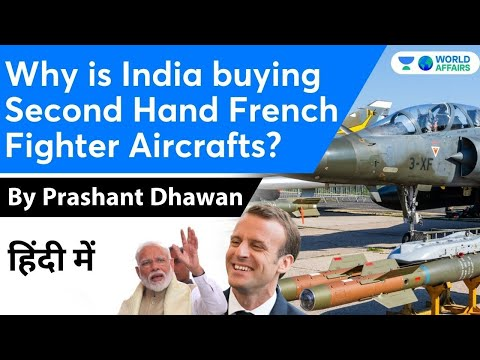 Why is India buying Second Hand French Fighter Aircrafts? Mirage 2000 Deal