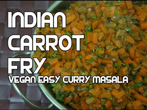 Indian Carrot Fry Recipe - Vegan Masala Curry - Easy Recipes