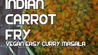 Indian Carrot Fry Recipe - Vegan Masala Curry