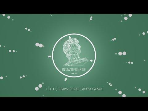 Hugh - Learn To Fall (Anevo Remix)
