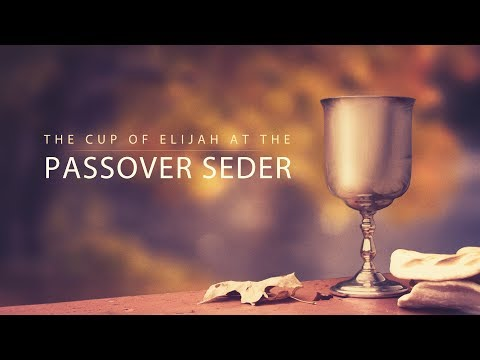 Why do we use the cup of Elijah at the Passover seder?