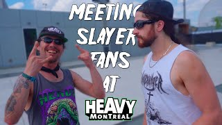 Meeting Slayer Fans at Heavy Montreal 2019