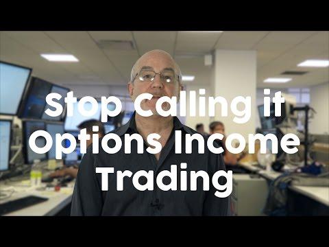 stop calling it options income trading