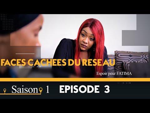 Faces Cachées du Réseau - Saison 1 - Episode 3