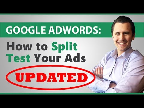Google Ads: How To Split Test Your Ads (UPDATED FOR NEW EDITOR!)