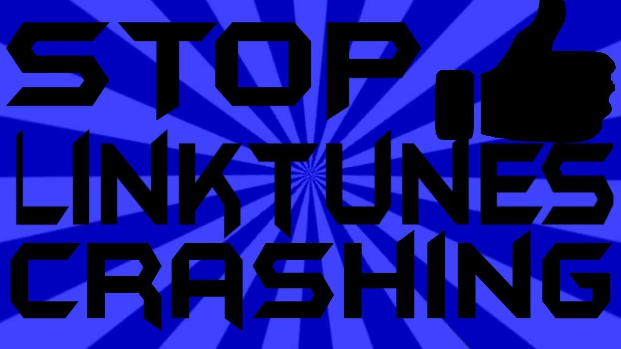 LINKTUNES FIX!! - How to stop Linktunes from crashing