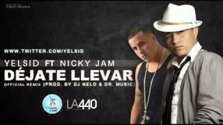 Yelsid Ft Nicky Jam - Dejate Llevar