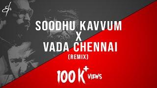 Soodhu Kavvum x Vada Chennai - (R.M. Sathiq | Remix)