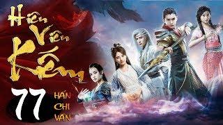 Phim Hay | Hiên Viên Kiếm Hán Chi Vân - Tập Cuối | PhimTV