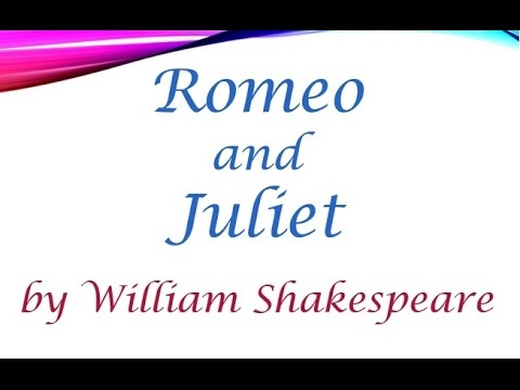 Romeo and Juliet by William Shakespeare (Book Reading, British English Male Voice)