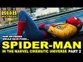 In Bob We Trust - HOW BOB (WOULD HAVE) FIXED SPIDER-MAN IN THE MCU (Part II)