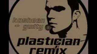 Kosheen  Guilty Plastician remix