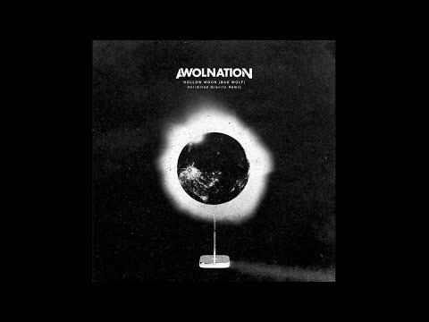 AWOLNATION  Hollow Moon Bad Wolf  Unlimited Gravity Remix Audio