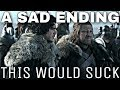 The Saddest Ways To End Game of Thrones? - Game of Thrones Season 8 (End Game Theories)