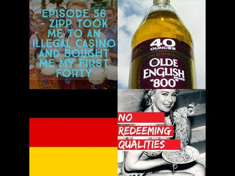 Episode 56 – Zipp Took Me To An Illegal Casino And Bought Me My First Forty
