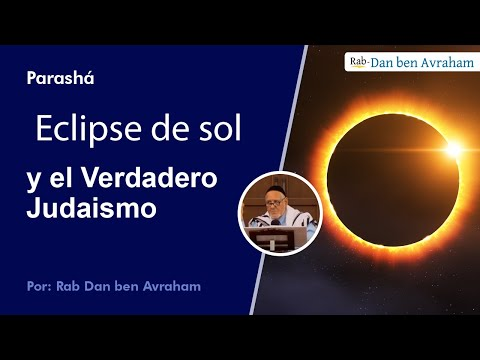 Eclipse de sol y el Verdadero Judaismo