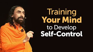 Training your Mind to Develop Self-Control and Avoid Distractions in Life | Swami Mukundananda