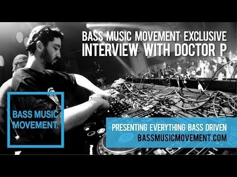 Doctor P Interview - Bass Music Movement