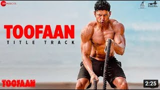 Toofaan Title Track Toofaan Farhan Akhtar Mrunal T Siddharth M Shankar Ehsaan Loy Javed Akhtar