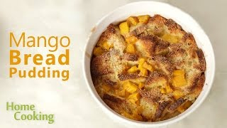 Mango Bread Pudding | Ventuno Home Cooking