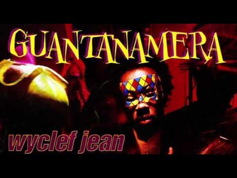 Wyclef Jean Feat. Refugee Camp Allstars - Guantanamera [Carnabeat Short Version]