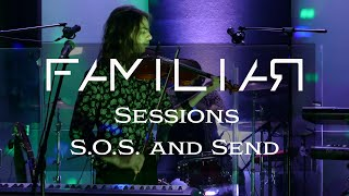 Familiar Sessions - S.O.S. and Send