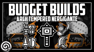 BUDGET BUILDS - Arch Tempered Nergigante (pt. 1) - Livestream | Monster Hunter World