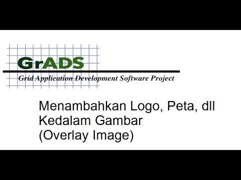 TUTORIAL GrADS : Menambahkan Logo, Peta, dll Kedalam Gambar (Overlay Image)