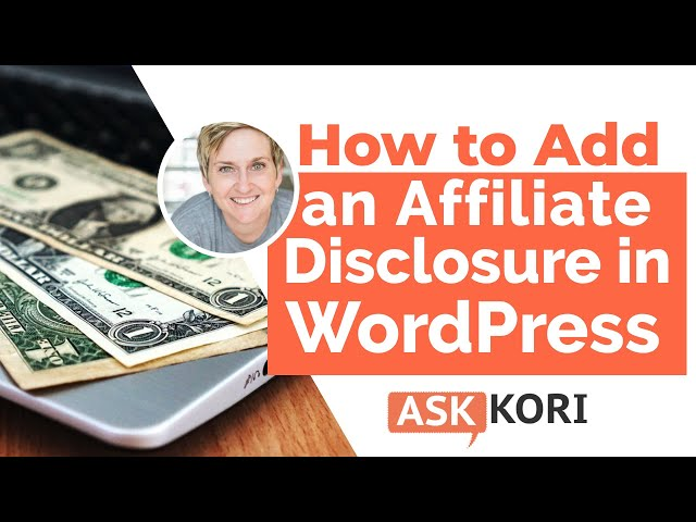 Add an Affiliate Disclosure to your WordPress Website