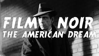 Film Noir & The American Dream