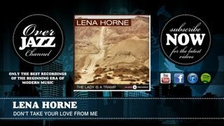 Watch Lena Horne Dont Take Your Love From Me video