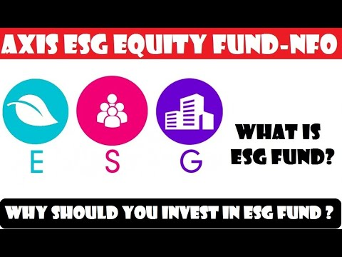 axis-esg-equity-fund-nfo-details-||-what-is-esg-?-||-invest-or-not-?