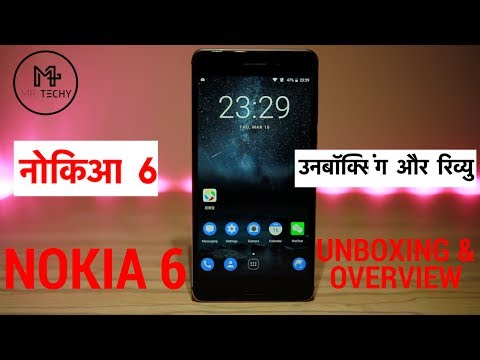 [ Hindi ] Nokia 6 - Unboxing and Overview