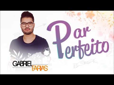 Gabriel Farias - Par Perfeito (Áudio Oficial)