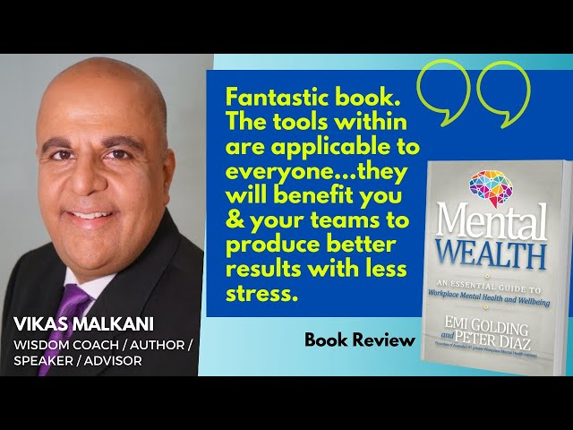 Wisdom Coach Vikas Malkani talks about the Mental Wealth book by Emi Golding and Peter Diaz